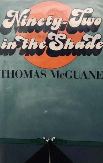 Ninety Two in the Shade, Thomas Mc Guane